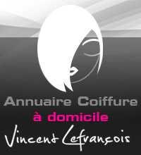 Mise en lligne officielle de l'annuaire dédié à la coiffure à domicile Vincent LEFRANCOIS